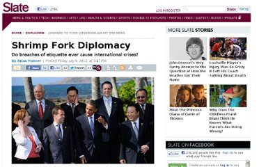 http://www.slate.com/articles/news_and_politics/explainer/2012/07/global_chiefs_of_protocol_are_meeting_to_prevent_future_breaches_of_diplomatic_etiquette_do_such_gaffes_matter_.html