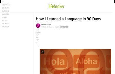 http://lifehacker.com/5923910/how-i-learned-a-language-in-90-days