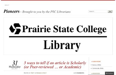 http://pioneersread.wordpress.com/2011/08/31/5-ways-to-tell-if-the-article-is-scholarly-aka-peer-reviewed-aka-academic/