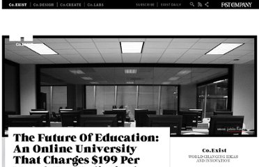 http://www.fastcoexist.com/1680146/the-future-of-education-an-online-university-that-charges-199-per-month-for-unlimited-classe