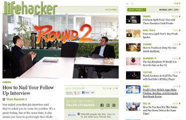 http://lifehacker.com/5924708/how-to-nail-your-follow-up-interview