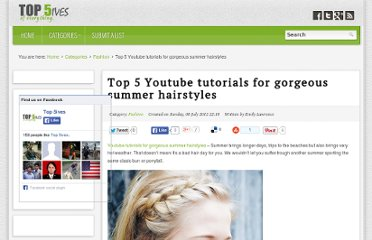 http://www.top5ives.com/index.php/categories/fashion/96-top-5-youtube-tutorials-for-gorgeous-summer-hairstyles
