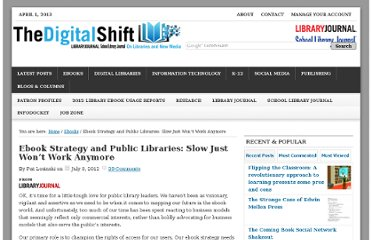 http://www.thedigitalshift.com/2012/07/ebooks/ebook-strategy-and-public-libraries-slow-just-wont-work-anymore/