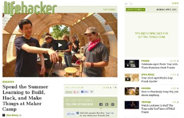 http://lifehacker.com/5924966/spend-the-summer-learning-to-build-hack-and-make-things-at-maker-camp