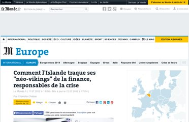 http://www.lemonde.fr/europe/article/2012/07/11/l-islande-traque-ses-neo-vikings-de-la-finance-responsables-de-la-crise_1728783_3214.html