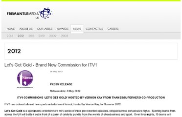 http://www.talkbackthames.tv/news/story/read_lets-get-gold---brand-new-commission-for-itv1_item_100180.htm