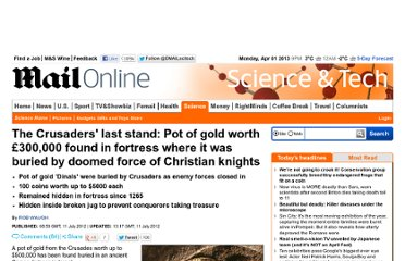 http://www.dailymail.co.uk/sciencetech/article-2171883/Treasure-Crusaders-stand-Pot-gold-worth-300-000-fortress-buried-doomed-Christian-knights.html