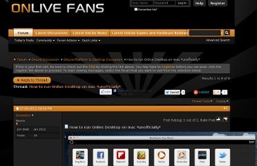 http://onlivefans.com/showthread.php?17150-How-to-run-Onlive-Desktop-on-mac-unofficially