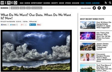 http://www.wired.com/business/2010/02/what-do-we-want-our-data-when-do-we-want-it-now/