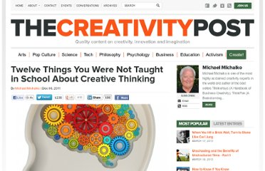 http://www.creativitypost.com/create/twelve_things_you_were_not_taught_in_school_about_creative_thinking#.T_hYvbE8rbA.twitter
