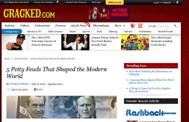 http://www.cracked.com/article_19926_5-petty-feuds-that-shaped-modern-world_p2.html