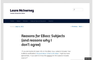 http://lauramcinerney.com/2012/07/12/reasons-for-ebacc-subjects-and-reasons-why-i-dont-agree/
