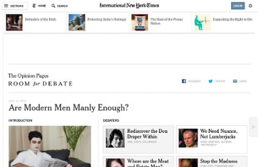 http://www.nytimes.com/roomfordebate/2012/07/12/are-modern-men-manly-enough/?hp