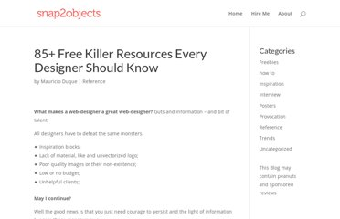http://www.snap2objects.com/2007/06/85-killer-resources-every-designer-should-know/