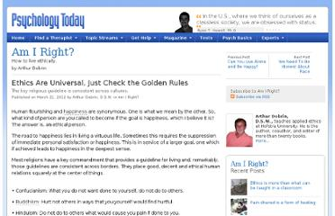 http://www.psychologytoday.com/blog/am-i-right/201203/ethics-are-universal-just-check-the-golden-rules
