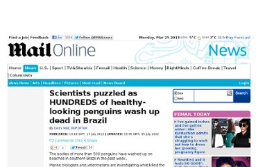 http://www.dailymail.co.uk/news/article-2173819/Scientists-puzzled-HUNDREDS-healthy-looking-penguins-wash-dead-Brazil.html