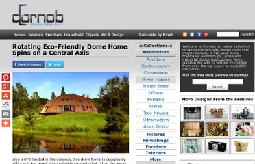 http://dornob.com/rotating-eco-friendly-dome-home-spins-on-a-central-axis/?ref=search