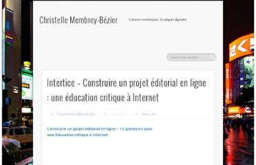 http://christellemembrey.com/2010/05/13/intertice-construire-un-projet-editorial-en-ligne-une-education-critique-a-internet/