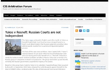 http://cisarbitration.com/2011/06/27/yukos-v-rosneft-russian-courts-are-not-independent/