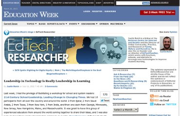 http://blogs.edweek.org/edweek/edtechresearcher/2012/07/leadership_in_technology_is_really_leadership_in_learning.html