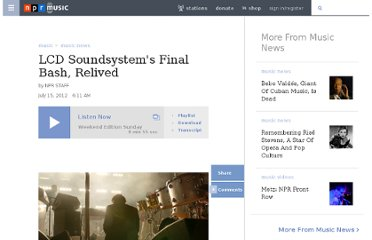 http://www.npr.org/2012/07/15/156750522/lcd-soundsystems-final-bash-relived