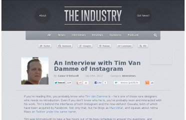 http://theindustry.cc/2012/07/16/an-interview-with-tim-van-damme-of-instagram/