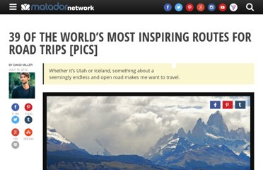 http://matadornetwork.com/trips/38-of-the-worlds-most-inspiring-routes-for-road-trips-pics/