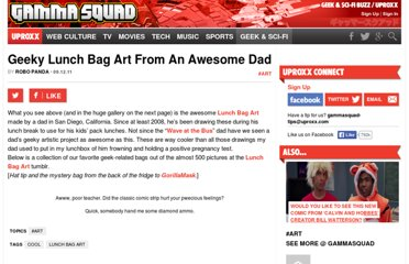 http://www.uproxx.com/gammasquad/2011/09/geeky-lunch-bag-art-from-an-awesome-dad/#page/1