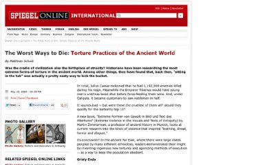 http://www.spiegel.de/international/zeitgeist/the-worst-ways-to-die-torture-practices-of-the-ancient-world-a-625172.html