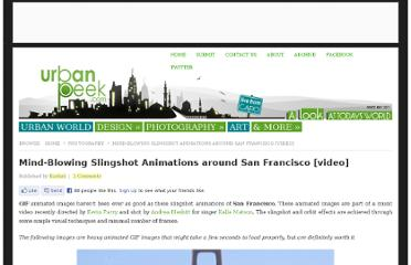 http://urbanpeek.com/2012/07/15/mind-blowing-slingshot-animations-around-san-francisco/