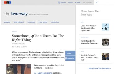 http://www.npr.org/blogs/thetwo-way/2012/07/17/156921009/sometimes-4chan-users-do-the-right-thing