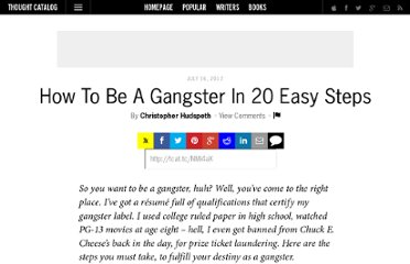 http://thoughtcatalog.com/2012/how-to-be-a-gangster-in-20-easy-steps/