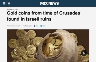 http://www.foxnews.com/scitech/2012/07/10/gold-coins-from-time-crusades-found-in-israeli-ruins/