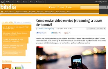http://bitelia.com/2012/07/como-enviar-video-en-vivo-streaming-smartphone