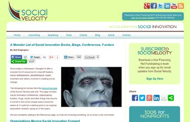 http://www.socialvelocity.net/2011/10/a-monster-list-of-social-innovation-books-blogs-conferences-funders/