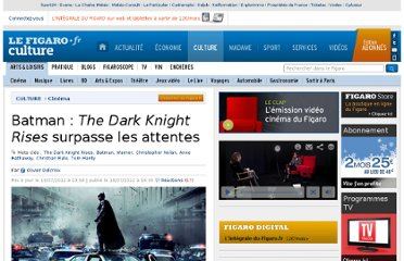 http://www.lefigaro.fr/cinema/2012/07/18/03002-20120718ARTFIG00481--batman-the-dark-knight-rises-surpasse-toutes-les-attentes.php
