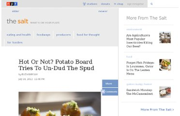 http://www.npr.org/blogs/thesalt/2012/07/17/156924628/hot-or-not-potato-board-tries-to-un-dud-the-spud