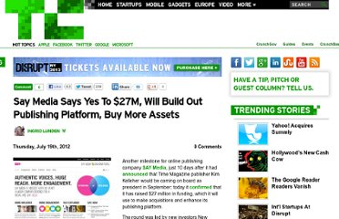 http://techcrunch.com/2012/07/19/say-media-says-yes-to-27m-will-build-out-publishing-platform-buy-more-assets/