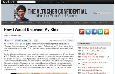 http://www.jamesaltucher.com/2012/07/how-i-would-unschool-my-kids/