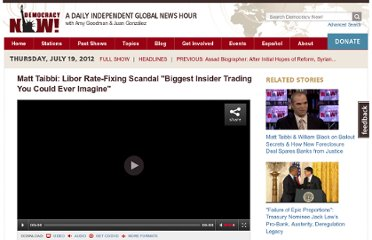 http://www.democracynow.org/2012/7/19/matt_taibbi_libor_rate_fixing_scandal