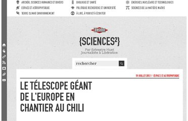 http://sciences.blogs.liberation.fr/home/2012/07/le-t%C3%A9lescope-g%C3%A9ant-de-leurope-en-chantier-au-chili.html