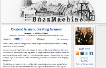 http://buzzmachine.com/2009/12/14/content-farms-v-curating-farmers/