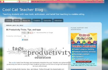 http://coolcatteacher.blogspot.com/2012/07/86-productivity-tricks-tips-and-apps.html