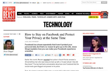 http://www.thedailybeast.com/articles/2012/07/20/how-to-stay-on-facebook-and-protect-your-privacy-at-the-same-time.html