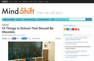 http://blogs.kqed.org/mindshift/2012/07/10-things-in-school-that-should-be-obsolete/