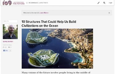 http://io9.com/5927543/10-structures-that-could-allow-humans-to-live-on-the-ocean