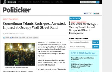 http://politicker.com/2011/11/councilman-ydanis-rodriguez-arrested-injured-at-occupy-wall-street-raid/