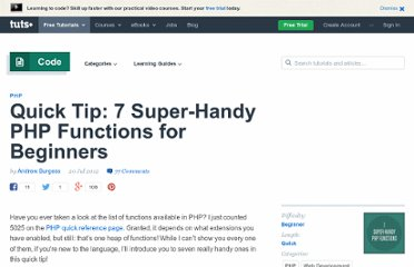 http://net.tutsplus.com/tutorials/php/quick-tip-7-super-handy-php-functions-for-beginners/