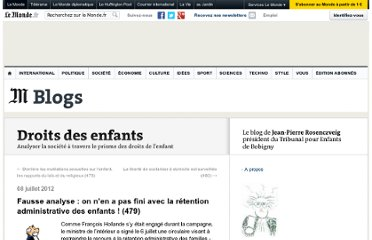 http://jprosen.blog.lemonde.fr/2012/07/08/fausse-analyse-on-nen-a-pas-fini-avec-la-retention-administrative-des-enfants-479/