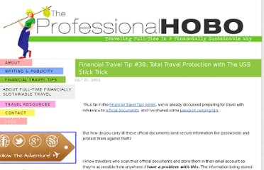 http://www.theprofessionalhobo.com/2012/07/financial-travel-tip-38-total-travel-protection-with-the-usb-stick-trick/